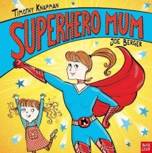 Knapman, Timothy Superhero Mum