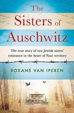 Roxane van Iperen The Sisters of Auschwitz