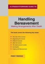 Penny Freeman A Straightforward Guide To Handling Bereavement