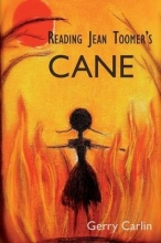 Carlin, Gerry Reading Jean Toomer`s Cane