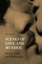 Davis, Colin Scenes of Love and Murder - Renoir, Film and Philosophy