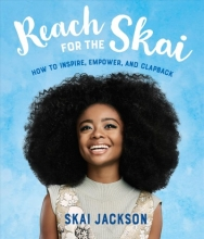 Skai Jackson Reach for the Skai