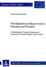 Horvay Barnes, Linda The Dialectics of Black Humor: Process and Product