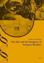 Amir Rincic  Iva    Muzur, Fritz Jahr and the Emergence of European Bioethics