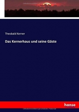 Theobald Kerner Das Kernerhaus Und Seine G ste