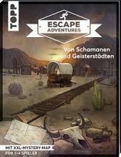 Frenzel, Sebastian,   Zimpfer, Simon Escape Adventures - Von Schamanen und Geisterstädten