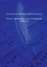 Mozart, Konstanze Briefe, Aufzeichnungen, Dokumente 1782-1842