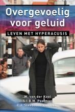 C.J. Sleeboom-van Raaij W. van der Kooi  S.I.B.M. Paalman, Overgevoelig voor geluid