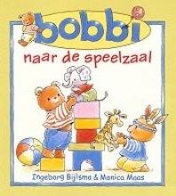 Ingeborg  Bijlsma, Monica  Maas Bobbi naar de speelzaal