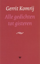 Gerrit  Komrij Alle gedichten tot gisteren