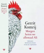 Gerrit Komrij , Morgen heten we allemaal Ali