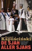 Ryszard  Kapuscinski De sjah aller sjahs