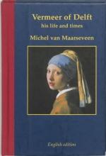 M. van Maarseveen , Vermeer of Delft 1632-1675