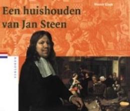 W.Th. Kloek , Een huishouden van Jan Steen