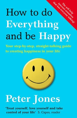 Peter Jones,How to Do Everything and Be Happy