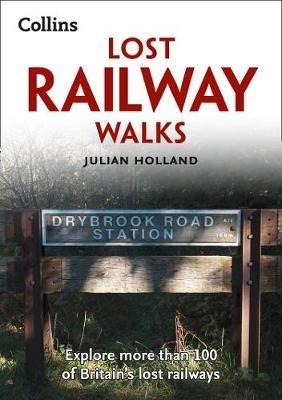 Julian Holland,   Collins Books,Lost Railway Walks