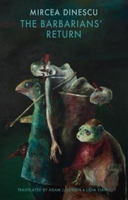 Mircea Dinescu,   Adam J. Sorkin,   Lidia Vianu,The Barbarians` Return