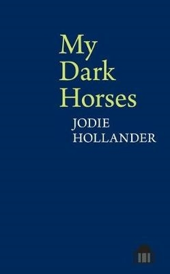Jodie Hollander,My Dark Horses