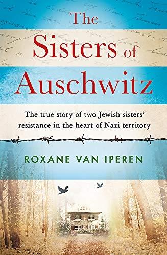 Roxane van Iperen,The Sisters of Auschwitz