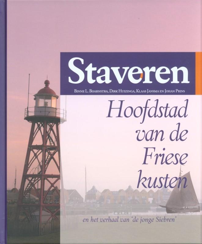 Binne L.  Boarnstra, Dirk  Huizinga, Klaas  Jansma, Johan  Prins,Staveren hoofdstad van de Friese kusten
