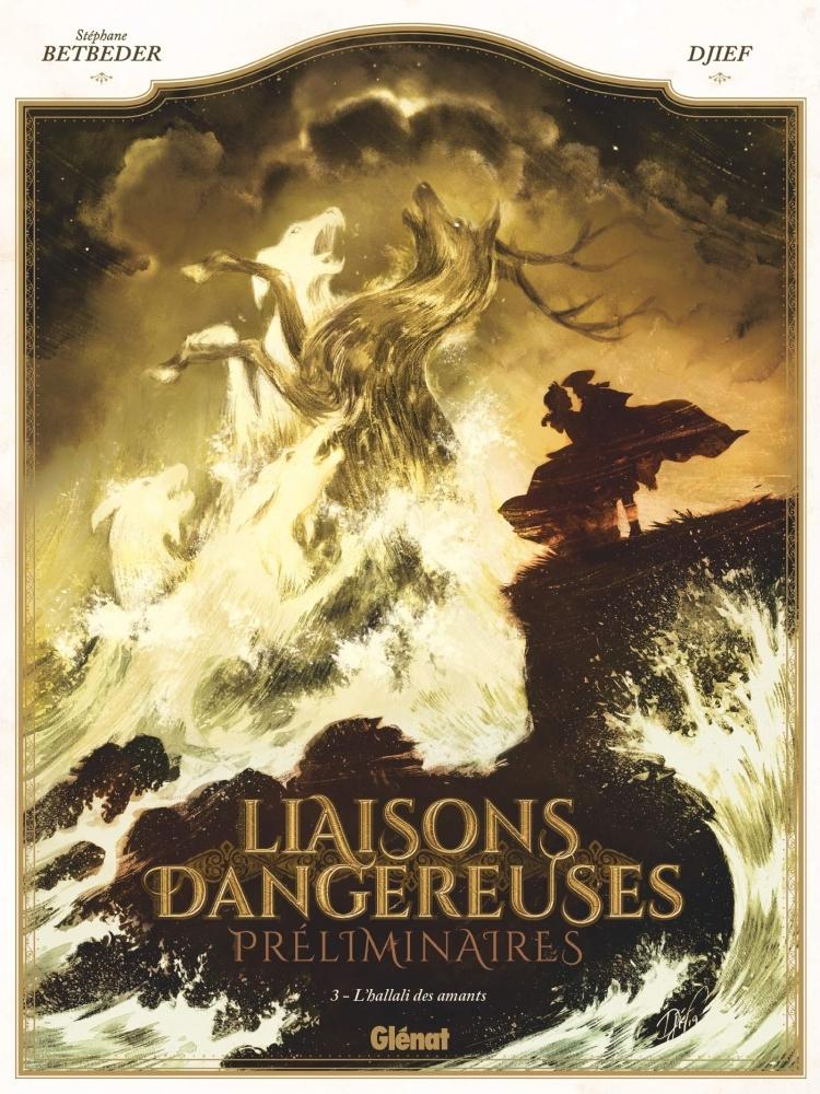 Djief/ Betbeder,,Stephane,Dangerous Liasons - Hoe het Begon Hc03