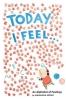 M. Moniz, Today I Feel . . .