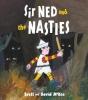 Brett McKee, Sir Ned and the Nasties
