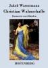 Wassermann, Jakob, Christian Wahnschaffe