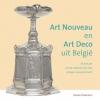 <b>Art Nouveau en Art Deco uit Belgie</b>,Hoogtepunten uit het Design Museum van Gent