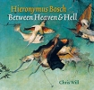Chris Will, Hieronymus Bosch Between Heaven & Hell