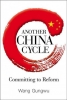 Gungwu (Nus, S`pore) Wang, Another China Cycle: Committing To Reform