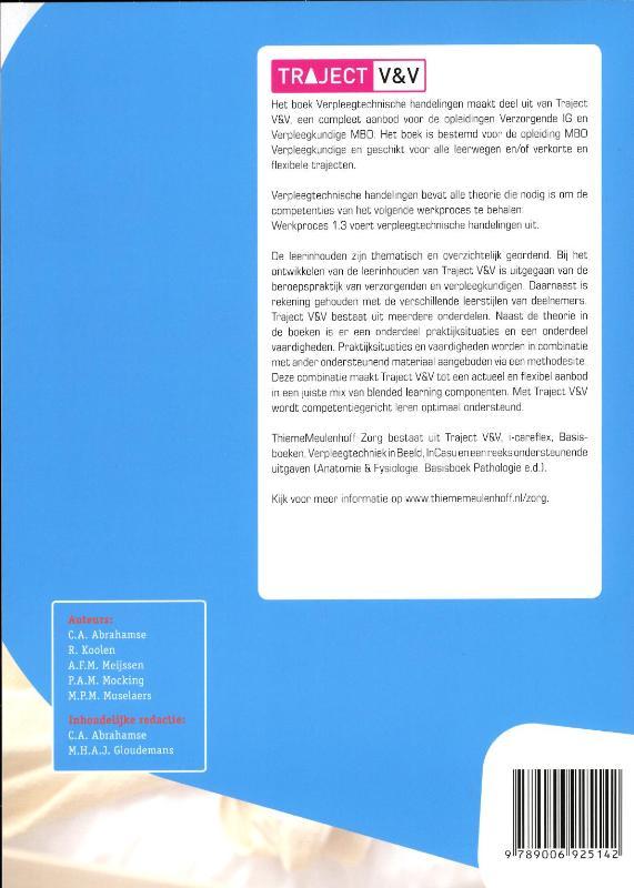 C.A. Abrahamse, R. Koolen, A.F.M. Meijssen, P.A.M. Mocking, M.P.M. Muselaers,Verpleegtechnische handelingen niveau 4 Basisboek