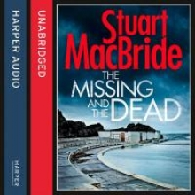 MacBride, Stuart The Missing and the Dead