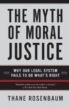 Rosenbaum, Thane The Myth of Moral Justice