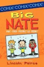 Peirce, Lincoln Big Nate What Could Possibly Go Wrong?