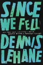 Dennis Lehane Since We Fell