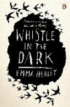 Healey, Emma Whistle in the Dark