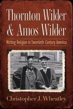 Wheatley, Christopher J. Thornton Wilder & Amos Wilder