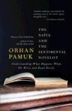 Pamuk, Orhan The Naive and the Sentimental Novelist
