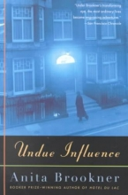Brookner, Anita Undue Influence