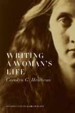 Heilbrun, Carolyn G. Writing a Woman`s Life