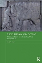Graff, David A. The Eurasian Way of War