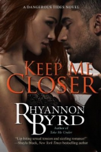 Byrd, Rhyannon Keep Me Closer