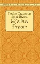 Calderon De La Barca, Pedro Life Is a Dream