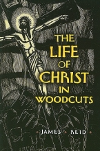 Reid, James The Life of Christ in Woodcuts