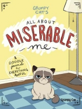 Jimi Bonogofsky-Gronseth Grumpy Cat`s All About Miserable Me