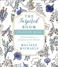 Michaels, Melissa The Inspired Room Coloring Book