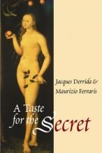 Derrida, Jacques A Taste for the Secret