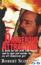 Scott, Robert Dangerous Attraction