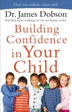 Dr. James Dobson Building Confidence in Your Child